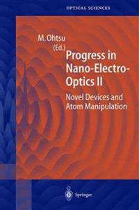 Progress in Nano-Electro-Optics II