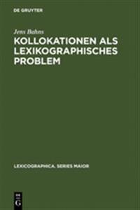 Kollokationen Als Lexikographisches Problem