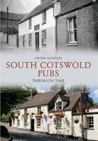 South Cotswold Pubs Through Time