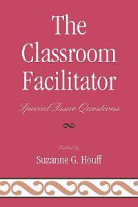 The Classroom Facilitator