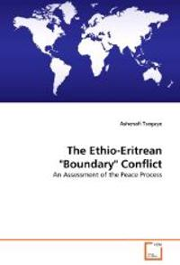 The Ethio-Eritrean Boundary Conflict