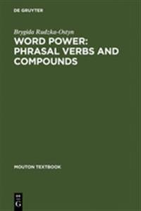 Word Power: Phrasal Verbs and Compounds