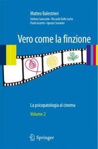 Vero Come La Finzione Vol. 2: La Psicopatologia Al Cinema