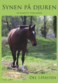 Synen på djuren. Del 1: Hästen