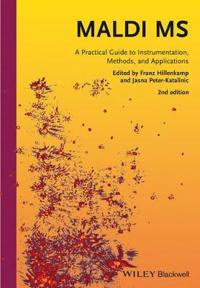 Maldi MS: A Practical Guide to Instrumentation, Methods and Applications