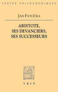Jan Patocka: Aristote Ses Devanciers, Ses Successeurs
