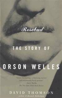 Rosebud: The Story of Orson Welles