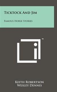 Ticktock and Jim: Famous Horse Stories