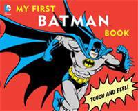 My First Batman Book: Touch and Feel!