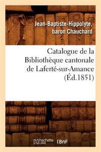 Catalogue de la Bibliotheque Cantonale de Laferte-Sur-Amance (Ed.1851)