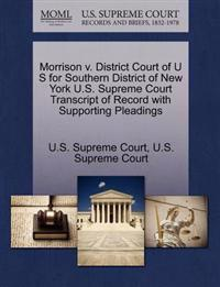 Morrison V. District Court of U S for Southern District of New York U.S. Supreme Court Transcript of Record with Supporting Pleadings