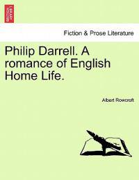 Philip Darrell. a Romance of English Home Life.