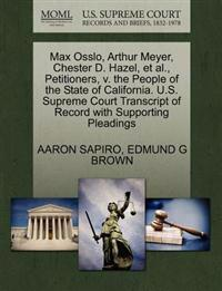 Max Osslo, Arthur Meyer, Chester D. Hazel, et al., Petitioners, V. the People of the State of California. U.S. Supreme Court Transcript of Record with Supporting Pleadings