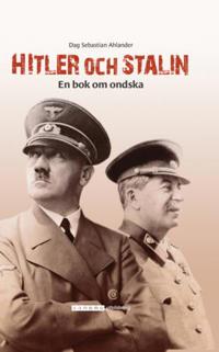 Hitler och Stalin - en bok om ondska