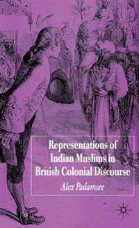 Representations of Indian Muslims in Colonial Discourse