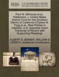 Paul W. Milhouse et al., Petitioners, V. United States District Court for the Southern District of California (Charles W. Trigg et al., Real Parties in Interest). U.S. Supreme Court Transcript of Record with Supporting Pleadings