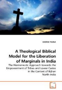 A Theological Biblical Model for the Liberation of Marginals in India