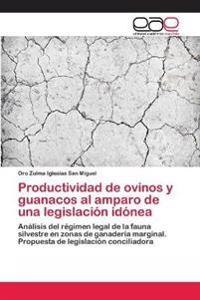 Productividad de Ovinos y Guanacos Al Amparo de Una Legislacion Idonea