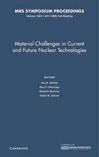 Material Challenges in Current and Future Nuclear Technologies