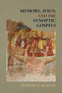 Memory, Jesus, and the Synoptic Gospels