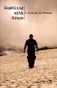 Gambling with Grace: A Journey to Freedom