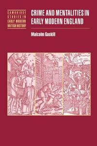 Crime and Mentalities in Early Modern England