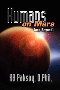 Humans on Mars (and Beyond)