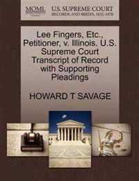 Lee Fingers, Etc., Petitioner, V. Illinois. U.S. Supreme Court Transcript of Record with Supporting Pleadings