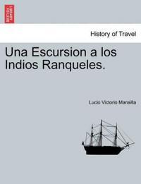 Una Escursion a Los Indios Ranqueles. Tomo Primero