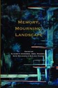 Memory, Mourning, Landscape