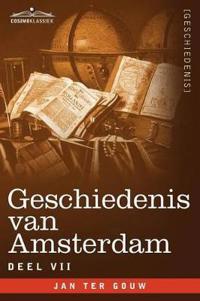 Geschiedenis van Amsterdam - Deel VII - in zeven delen