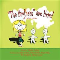 The Brothersare Here!