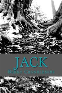 Jack: Book Three - Unconnected / Book Four - Unleashed