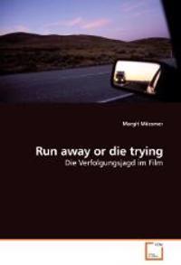 Run away or die trying