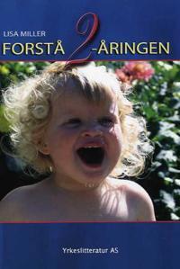 Forstå 2-åringen - Lisa Miller pdf epub
