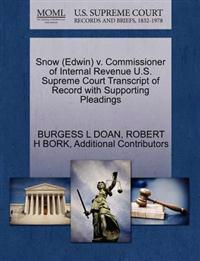 Snow (Edwin) V. Commissioner of Internal Revenue U.S. Supreme Court Transcript of Record with Supporting Pleadings