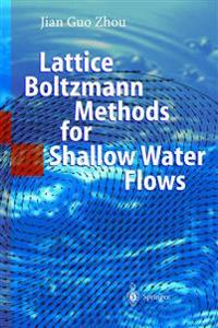 Lattice Boltzmann Methods for Shallow Water Flows