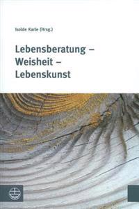 Lebensberatung - Weisheit - Lebenskunst[life Coaching - Wisdom - The Art of Living]