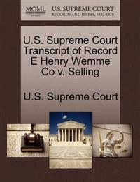 U.S. Supreme Court Transcript of Record E Henry Wemme Co V. Selling