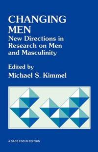 Changing Men New Directions in Research on Men and Masculinity