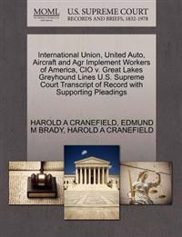 International Union, United Auto, Aircraft and Agr Implement Workers of America, CIO V. Great Lakes Greyhound Lines U.S. Supreme Court Transcript of Record with Supporting Pleadings