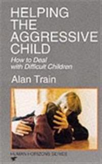 Helping the Aggressive Child