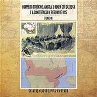O Império Tchokwe; Angola; O Mapa-cor-de-rosa E a Conferência De Berlim De 1885