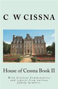 House of Cessna Book II: A Collection of Reports from Various Family Members