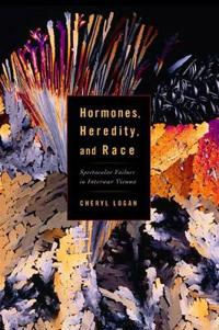 Hormones, Heredity, and Race
