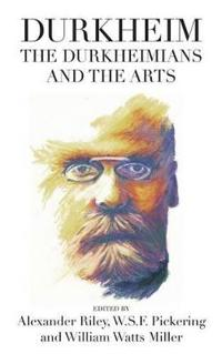 Durkheim, the Durkheimians, and the Arts