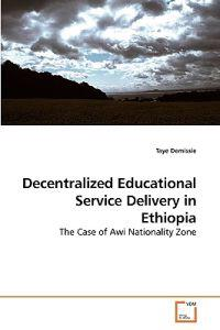 Decentralized Educational Service Delivery in Ethiopia