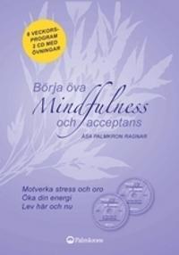 Börja öva mindfulness och acceptans