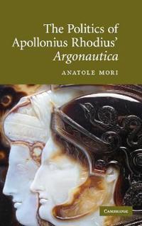 The Politics of Apollonius Rhodius' Argonautica