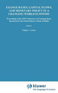 Exchange Rates, Capital Flows, and Monetary Policy in a Changing World Economy